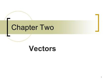 1 Chapter Two Vectors. 2 A quantity consisting only of magnitude is called a scalar quantity. A quantity that has both magnitude and direction and obeys.