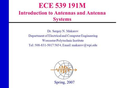 ECE M Introduction to Antennas and Antenna Systems