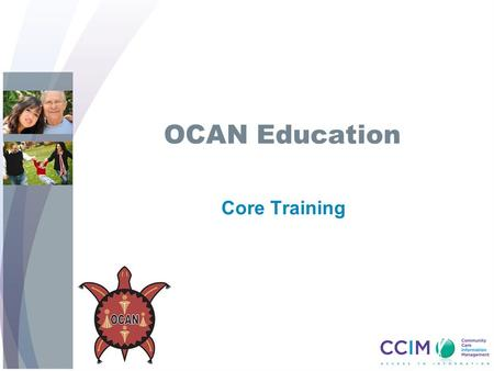 OCAN Education Core Training. First, a little bit of background…