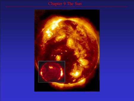 Chapter 9 The Sun. The Sun is our nearest star. The next closest star is 300,000 times further away (Alpha Centauri). Alpha Centauri is 4.3 light years.