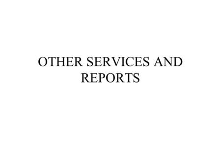 OTHER SERVICES AND REPORTS. STATEMENTS FOR CPAS PROVIDING ACCOUNTING AND AUDITING SERVICES 1939 - COMMITTEE ON AUDITING PROCEDURES –STATEMENTS ON AUDITING.
