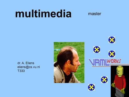 Multimedia master dr. A. Eliens T333.