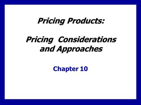 Learning Goals Identify and define the internal factors affecting a firm's pricing decisions Identify and define the external factors affecting pricing.