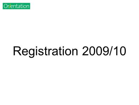 Registration 2009/10. Key Points Registration is an online process If you get stuck, telephone our Helpline 0161 275 2350 If you need to see somebody.
