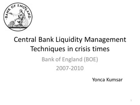 Central Bank Liquidity Management Techniques in crisis times