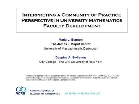 Interpreting a Community of Practice Perspective in University Mathematics Faculty Development Maria L. Blanton The James J. Kaput Center University of.