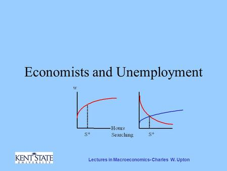 Lectures in Macroeconomics- Charles W. Upton Economists and Unemployment.