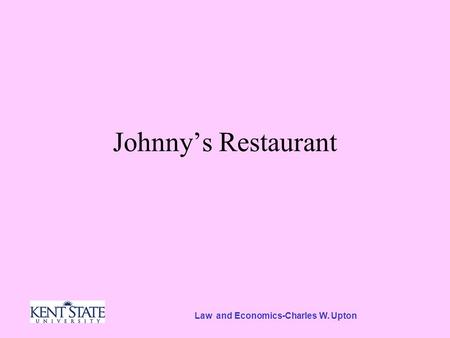 Law and Economics-Charles W. Upton Johnny's Restaurant.