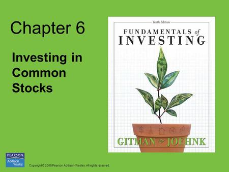 Copyright © 2008 Pearson Addison-Wesley. All rights reserved. Chapter 6 Investing in Common Stocks.