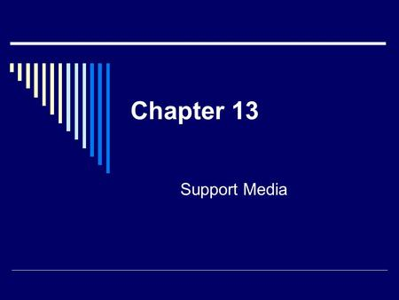 Chapter 13 Support Media. Last Class   srael.mpg  srael.mpg  Print Media-