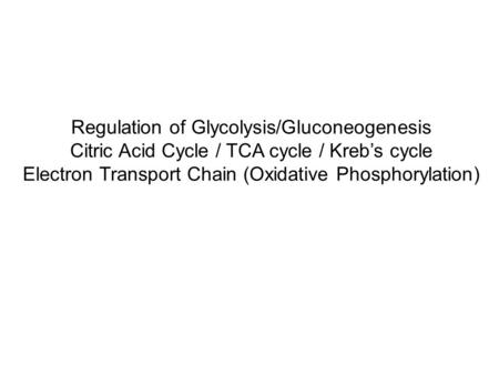 Regulation of Glycolysis/Gluconeogenesis