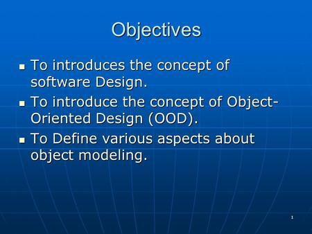 Objectives To introduces the concept of software Design.