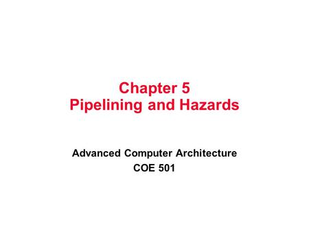 Chapter 5 Pipelining and Hazards
