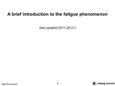 A brief introduction to the fatigue phenomenon