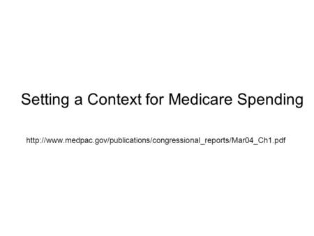 Setting a Context for Medicare Spending