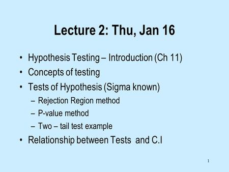 Lecture 2: Thu, Jan 16 Hypothesis Testing – Introduction (Ch 11)