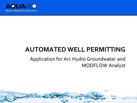 AUTOMATED WELL PERMITTING Application for Arc Hydro Groundwater and MODFLOW Analyst.