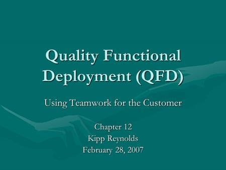 Quality Functional Deployment (QFD)