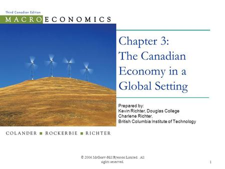 © 2006 McGraw-Hill Ryerson Limited. All rights reserved.1 Chapter 3: The Canadian Economy in a Global Setting Prepared by: Kevin Richter, Douglas College.