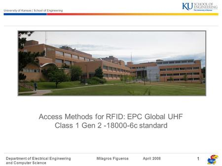 University of Kansas | School of Engineering Department of Electrical Engineering and Computer Science Milagros FigueroaApril 2008 1 Access Methods for.