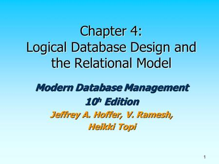 Chapter 4: Logical Database Design and the Relational Model