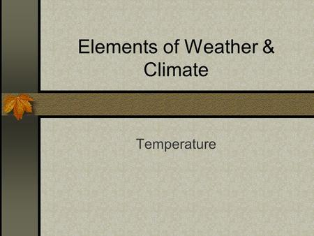 Elements of Weather & Climate