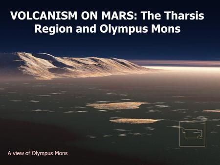 VOLCANISM ON MARS: The Tharsis Region and Olympus Mons A view of Olympus Mons.