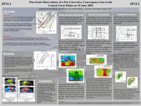 Fine-Scale Observations of a Pre-Convective Convergence Line in the Central Great Plains on 19 June 2002 The Problem Questions: 1. How do mesoscale atmospheric.