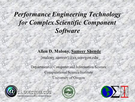 Allen D. Malony, Sameer Shende Department of Computer and Information Science Computational Science Institute University.