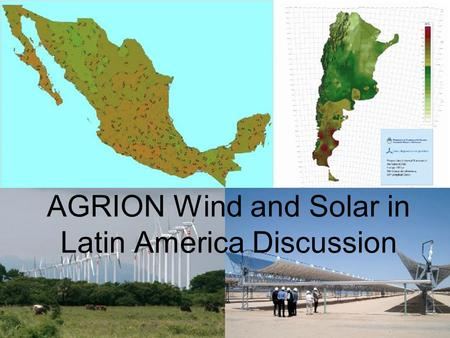 AGRION Wind and Solar in Latin America Discussion.