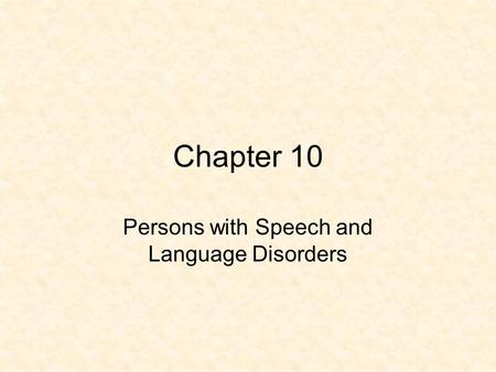 Persons with Speech and Language Disorders