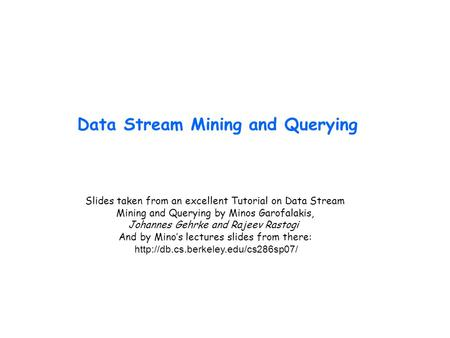 Data Stream Mining and Querying