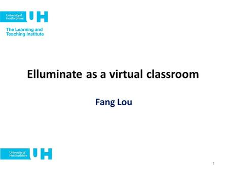 Elluminate as a virtual classroom Fang Lou 1. Outline of the session What is Elluminate? How do we use it? Overview of the Elluminate Different levels.