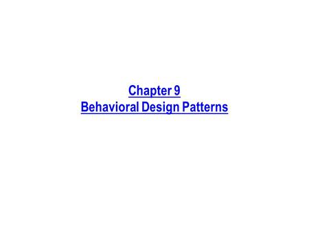 Chapter 9 Behavioral Design Patterns. Process Phase Affected by This Chapter Requirements Analysis Design Implementation ArchitectureFrameworkDetailed.
