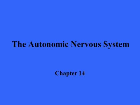 The Autonomic Nervous System Chapter 14. Introduction n The stability of our internal environment depends largely on the autonomic nervous system n Autonomic.
