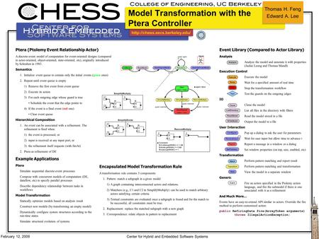 February 12, 2009 Center for Hybrid and Embedded Software Systems Encapsulated Model Transformation Rule A transformation.
