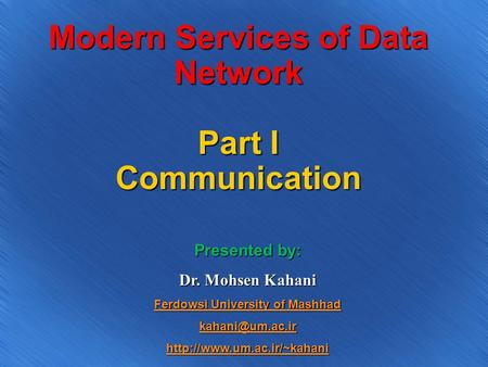 Modern Services of Data Network Part I <strong>Communication</strong>
