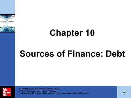 10-1 Copyright  2009 McGraw-Hill Australia Pty Ltd PPTs t/a Business Finance 10e by Peirson Slides prepared by Farida Akhtar and Barry Oliver, Australian.