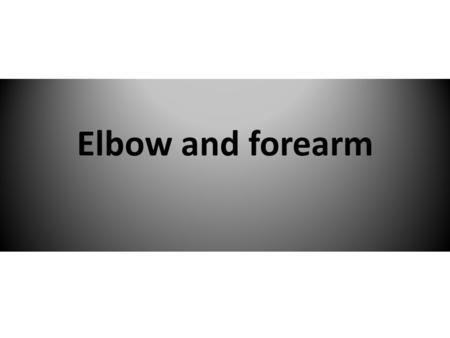 Elbow and forearm. CLASSIFICATION 1.Injuries of the elbow 2.Dislocation of the elbow 3. Dislocation of the head of the radius 4.Subluxation of the head.