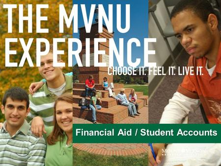 Financial Aid / Student Accounts. Financial Aid Applications 1. MVNU Aid Application – online –watch email for instructions 2. Free Application for Federal.