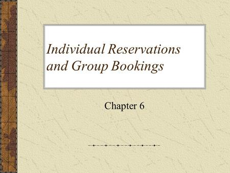 Individual Reservations and Group Bookings