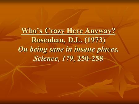whos crazy here anyway by rosenhan Suicideforumcom.