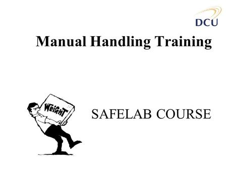 Manual Handling Training SAFELAB COURSE. Introduction 1.Legislation 2.Anatomy 3.Ergonomics 4.Principles of lifting.