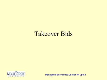 Managerial Economics-Charles W. Upton Takeover Bids.
