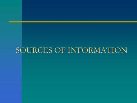 SOURCES OF INFORMATION. ELECTRONIC SOURCES Information held in electronic form: On computer files and databases Computer files and databases may be internal.