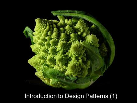 "Introduction to Design Patterns (1). "" In software engineering, a design pattern is a general reusable solution to a commonly occurring problem in software."