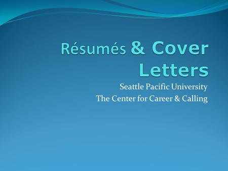 Seattle Pacific University The Center for Career & Calling.