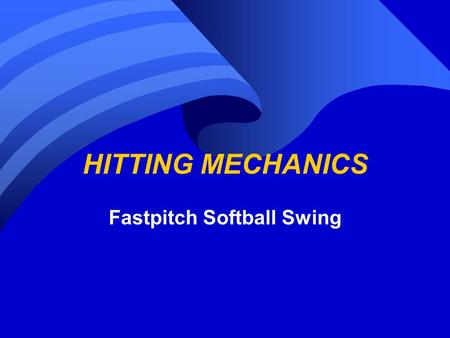"HITTING MECHANICS Fastpitch Softball Swing Bat Size 33"" or 34"" long Be able to hold bat out in front with one hand."
