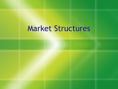 "Market Structures. Monopoly  Single seller of a product dominates market  ""price makers""/""price setters""  Barriers to entry high  Most newspapers,"