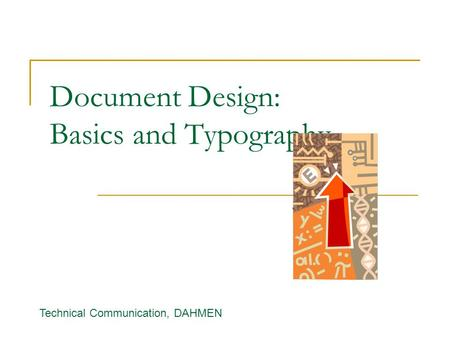 Document Design: Basics and Typography Technical Communication, DAHMEN.